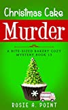 Christmas Cake Murder (A Bite-sized Bakery Cozy...