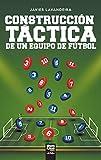 Construcción táctica de un equipo de fútbol