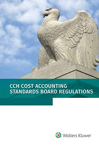 Compare Textbook Prices for Cost Accounting Standards Board Regulations, as of January 1, 2021  ISBN 9781543832495 by Wolters Kluwer Editorial Staff