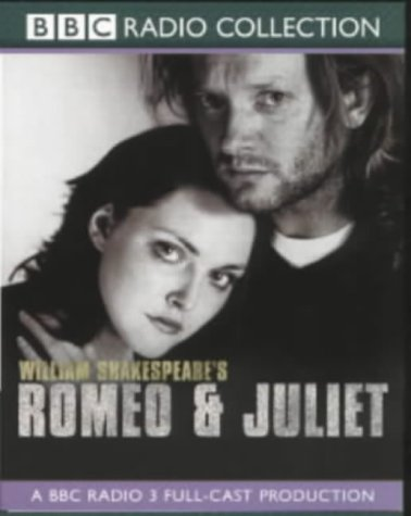 Romeo and Juliet: A BBC Radio 3 Full-cast Dramatisation. Starring Douglas Henshall & Cast (BBC Radio Collection)