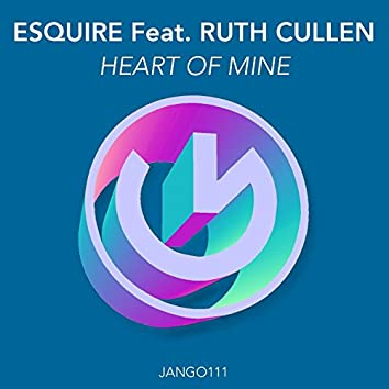Heart of Mine (feat. Ruth Cullen) [eSQUIRE Houselife Mix]