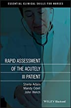 Rapid Assessment of the Acutely Ill Patient (Essential Clinical Skills for Nurses)