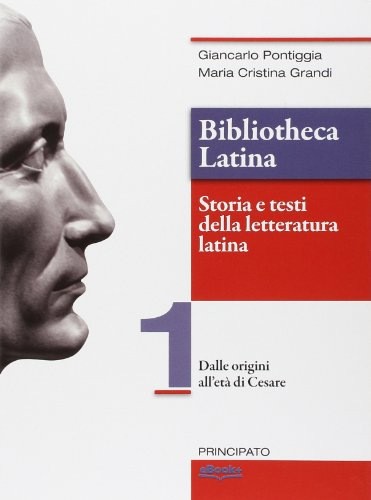 Bibliotheca latina. Storia e testi della letteratura latina. Per le Scuole superiori. Con e-book. Con espansione online: 1
