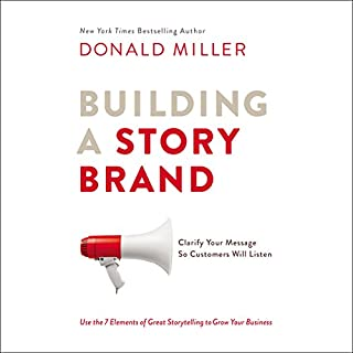 Building a StoryBrand     Clarify Your Message So Customers Will Listen              Written by:                                                                                                                                 Donald Miller                               Narrated by:                                                                                                                                 Donald Miller                      Length: 4 hrs and 56 mins     190 ratings     Overall 4.8
