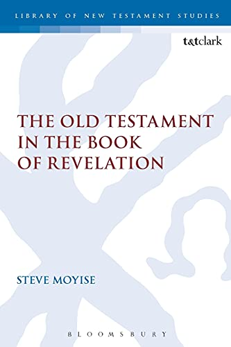 The Old Testament in the Book of Revelation (The Library of New Testament Studies)