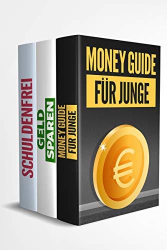Money Guide für Junge | Geld Sparen | Schuldenfrei : Dein Weg zu deiner finanziellen Unabhängigkeit