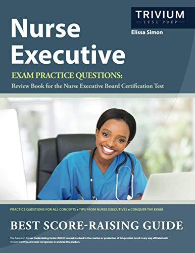 Compare Textbook Prices for Nurse Executive Exam Practice Questions: Review Book for the Nurse Executive Board Certification Test  ISBN 9781637981177 by Simon, Elissa