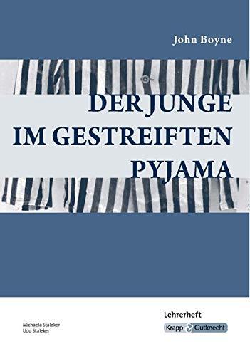 Der Junge im gestreiften Pyjama - John Boyne: Unterrichtsmaterialien, Interpretationshilfe, Kopiervorlagen, Lösungen: Lehrerheft