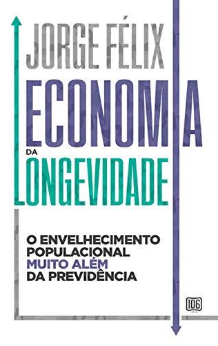Economia da longevidade: O envelhecimento populacional muito além da previdência