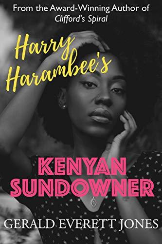 Harry Harambee's Kenyan Sundowner: A Novel