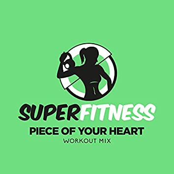 Piece Of Your Heart (Workout Mix)