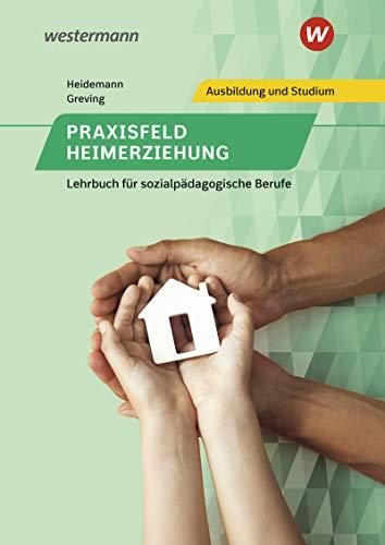 Praxisfeld Heimerziehung: Lehrbuch für sozialpädagogische Berufe: Schülerband