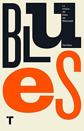Blues: La música del Delta del Mississippi (Turner Libros)