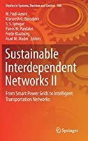 Sustainable Interdependent Networks II: From Smart Power Grids to Intelligent Transportation Networks (Studies in Systems, Decision and Control (186))