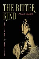 The Bitter Kind A Flash Novelette