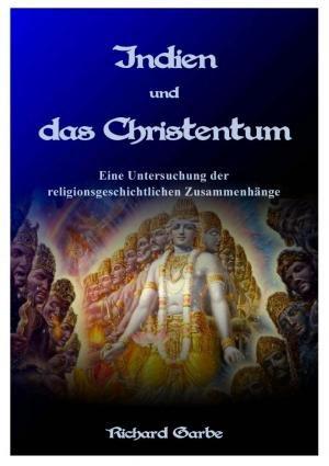 Indien und das Christentum. Eine Untersuchung der religionsgeschichtlichen Zusammenhänge