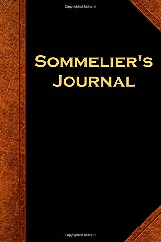 Sommelier's Journal Vintage Style: (Notebook, Diary, Blank Book) (Wine Expert Journals Notebooks Diaries)