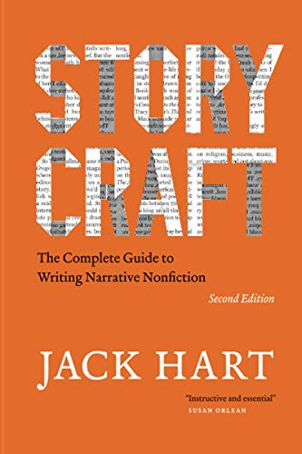 Storycraft, Second Edition: The Complete Guide to Writing Narrative Nonfiction (Chicago Guides to Writing, Editing, and Publishing)