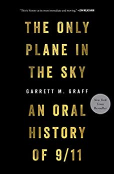 The Only Plane in the Sky: An Oral History of 9/11 by [Garrett M. Graff]