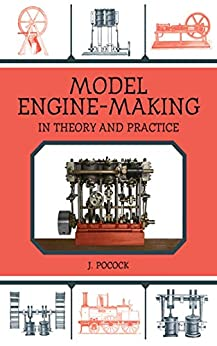 Model Engine-Making: In Theory and Practice by [J. Pocock]