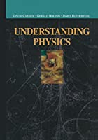 Understanding Physics (Undergraduate Texts in Contemporary Physics)