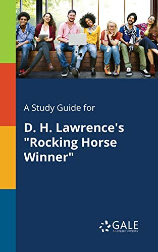 A Study Guide for D. H. Lawrence's 'Rocking Horse Winner'