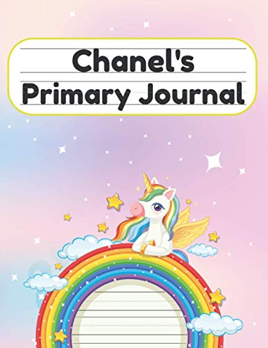 Chanel's Primary Journal: Grade Level K-2 Draw and Write, Dotted Midline Creative Picture Notebook Early Childhood to Kindergarten