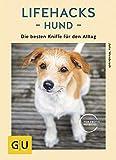 Lifehacks Hund: Die besten Kniffe für den Alltag (GU Tier Spezial)