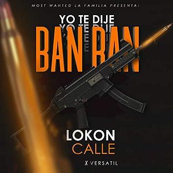 Yo Te Dije Ban Ban