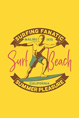 Surfing Fanatic - Malibu 1975 Surf Beach - California Summer Pleasures: 110 Page, Wide Ruled 6' x 9'  Blank Lined Journal