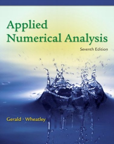 Compare Textbook Prices for Applied Numerical Analysis 7 Edition ISBN 9780321133045 by Gerald, Curtis F.,Wheatley, Patrick O.