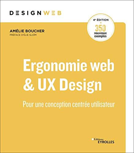 Ergonomie web et UX Design, 4e édition: Pour des sites web efficaces (French Edition)