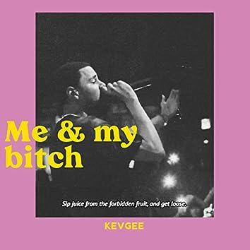 Me & My Bitch