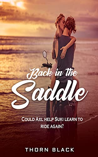 Back in the Saddle: Could Axl help Suki to learn to ride again? (English Edition)