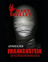 Frankenstein; or, The Modern Prometheus (Annotated)