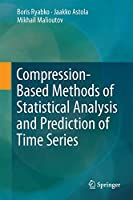 Compression-Based Methods of Statistical Analysis and Prediction of Time Series