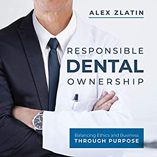 Responsible Dental Ownership: Balancing Ethics and Business Through Purpose audiobook cover art
