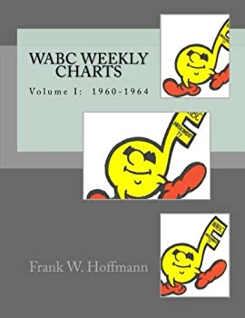 Paperback WABC Weekly Charts: Volume I: 1960-1964 Book