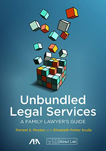 Compare Textbook Prices for Unbundled Legal Services: A Family Lawyer's Guide  ISBN 9781634259217 by Mosten, Forrest W. (Woody),Scully, Elizabeth Potter