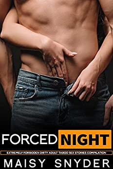 FORCED NIGHT - Extremely Forbidden Dirty Adult Taboo Sex Stories Compilation Review