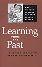 Learning from the Past: What History Teaches Us about School Reform