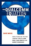 The Qualcomm Equation - How a Fledgling Telecom Company...