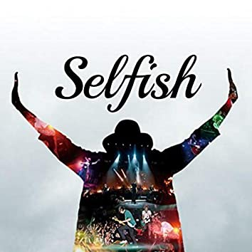 Selfish (feat. Wicked Th3o)