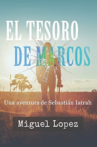 El Tesoro de Marcos (Una Aventura de Sebastián Iatrah)