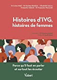 Histoires d'IVG, Histoires de femmes - Parce qu'il faut en parler et surtout les écouter