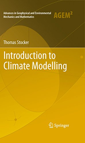 Introduction to Climate Modelling (Advances in Geophysical and Environmental Mechanics and Mathematics Book 2) (English Edition)