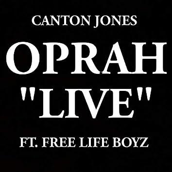 """Oprah """"Live"""" (feat. Free Life Boyz)"""