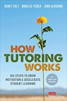 How Tutoring Works: Six Steps to Grow Motivation and Accelerate Student Learning