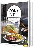 Sous Vide: der ultimative Guide zu Technik und Rezepten.
