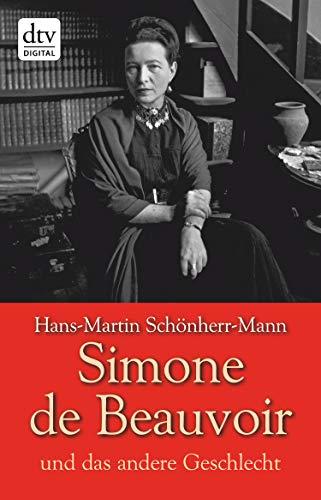 Simone de Beauvoir und das andere Geschlecht (dtv premium)